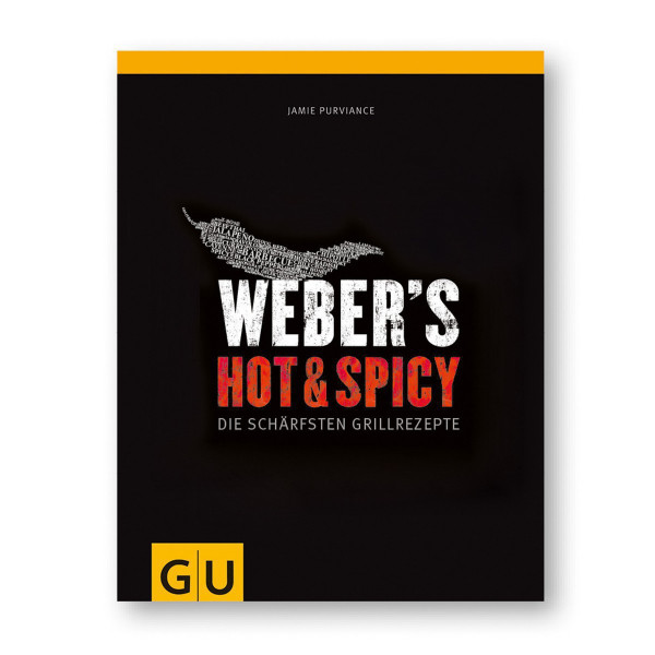 Weber's Hot & Spicy - die schärfsten Grillrezepte